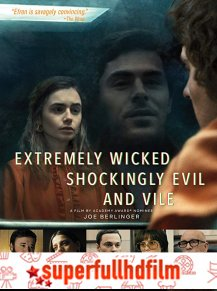 Extremely Wicked Shockingly Evil and Vile izle (2019)