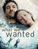What We Wanted izle